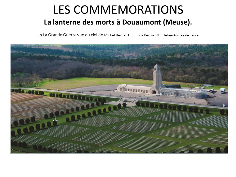 LES COMMEMORATIONS La lanterne des morts à Douaumont (Meuse)