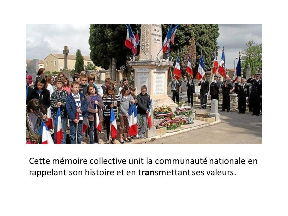 Cette mémoire collective unit la communauté nationale en rappelant son histoire et en transmettant ses valeurs.