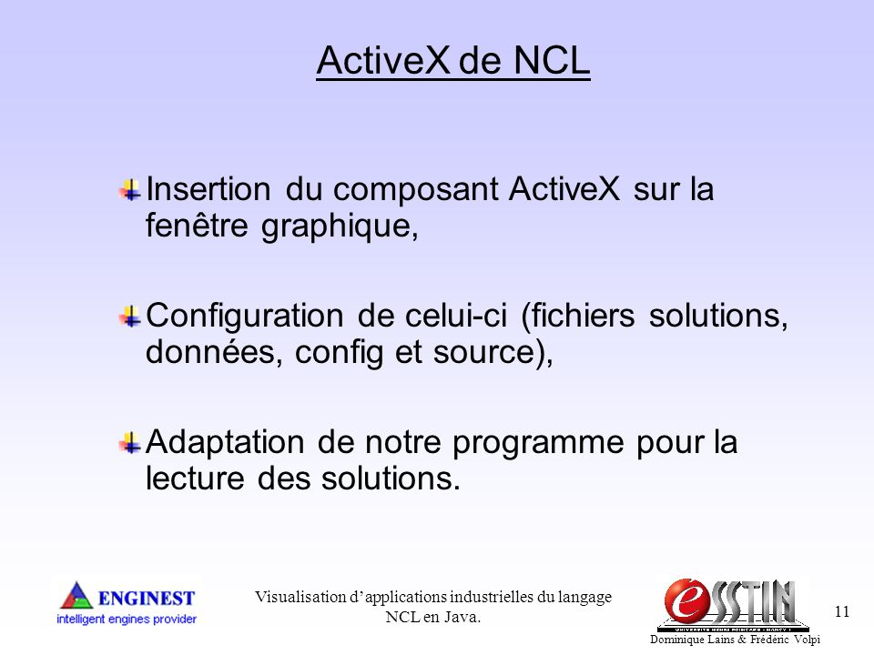 Visualisation d'applications industrielles du langage NCL en Java.