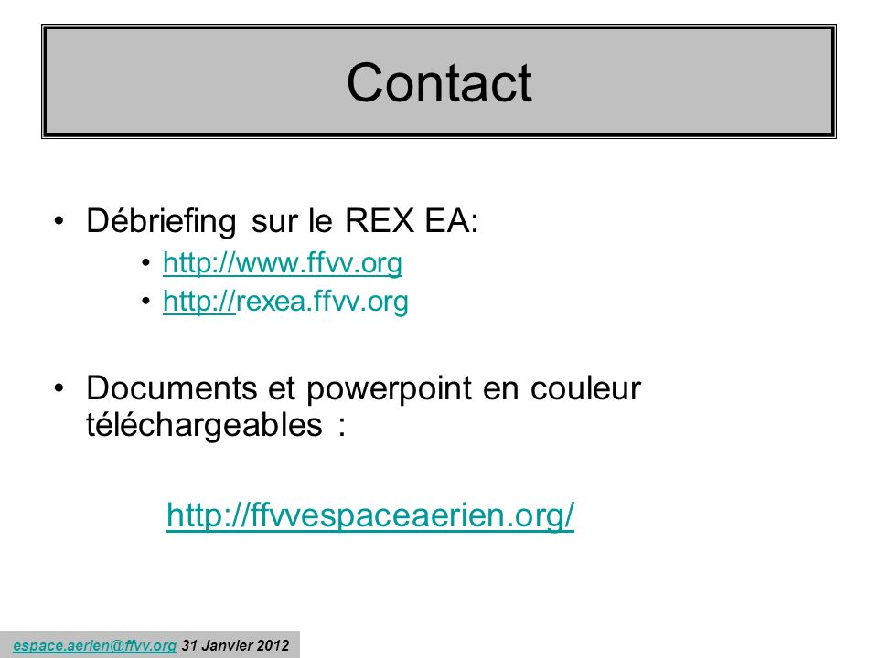 Contact Contacts : Débriefing sur le REX EA: