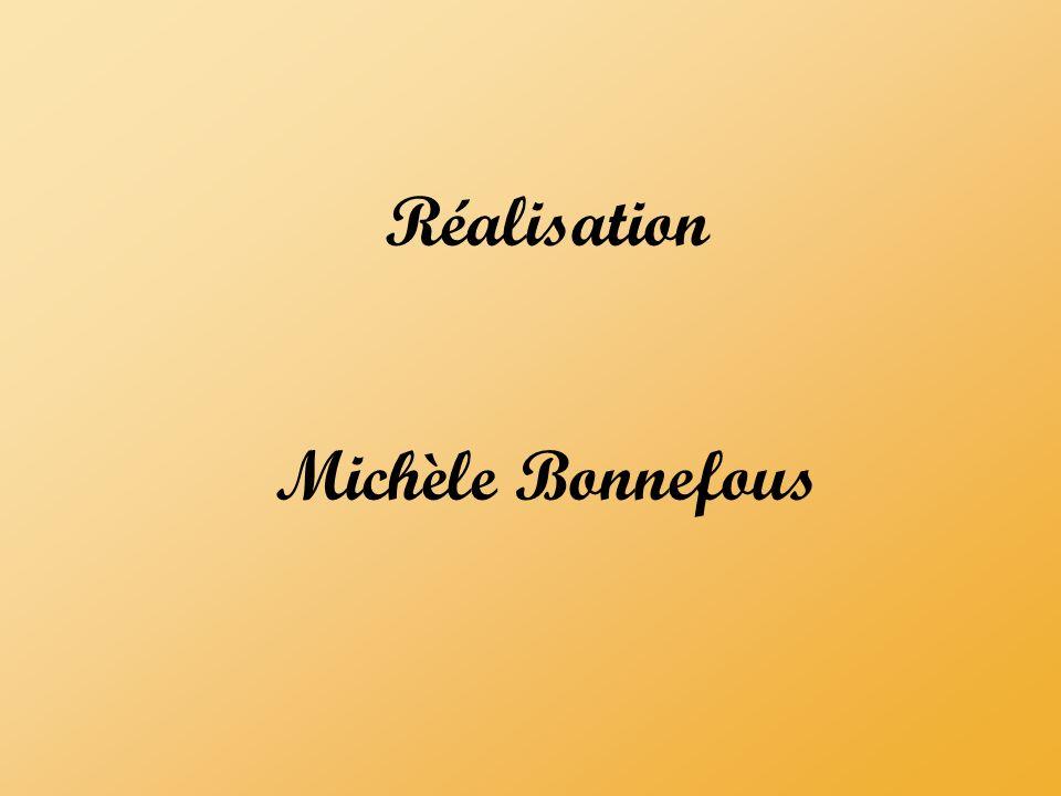 Réalisation Michèle Bonnefous
