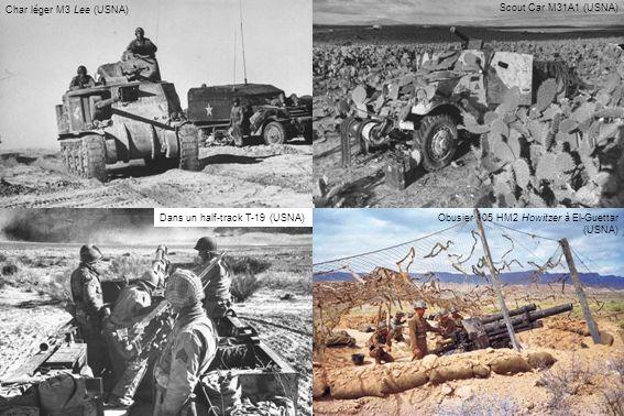 Char léger M3 Lee (USNA) Scout Car M31A1 (USNA) Dans un half-track T-19 (USNA) Obusier 105 HM2 Howitzer à El-Guettar (USNA)