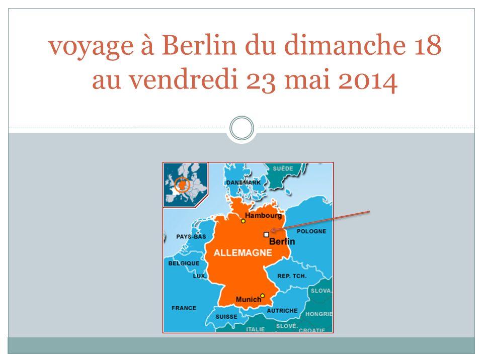 voyage à Berlin du dimanche 18 au vendredi 23 mai 2014