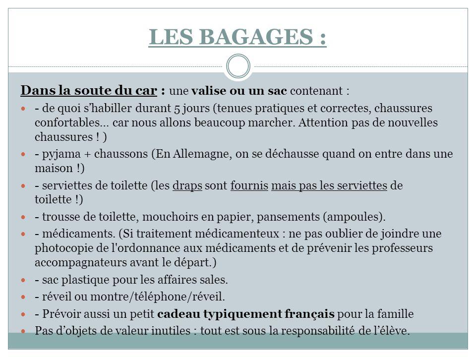 LES BAGAGES : Dans la soute du car : une valise ou un sac contenant :