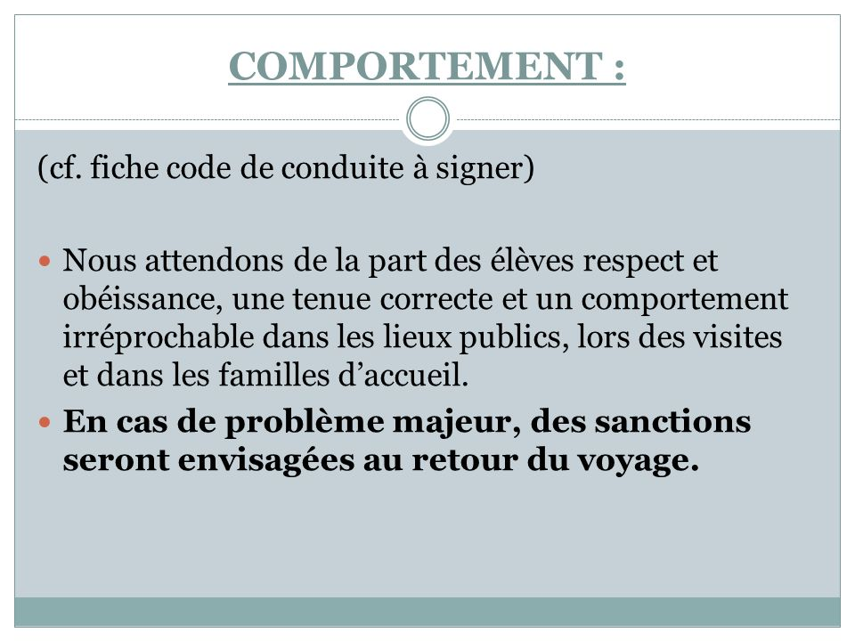 COMPORTEMENT : (cf. fiche code de conduite à signer)