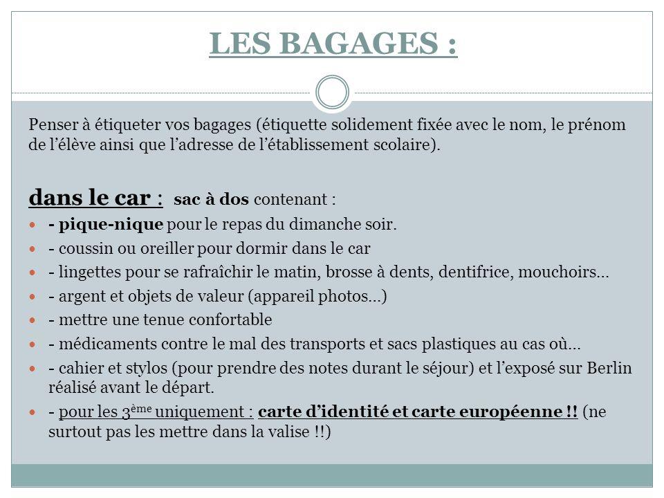 LES BAGAGES : dans le car : sac à dos contenant :