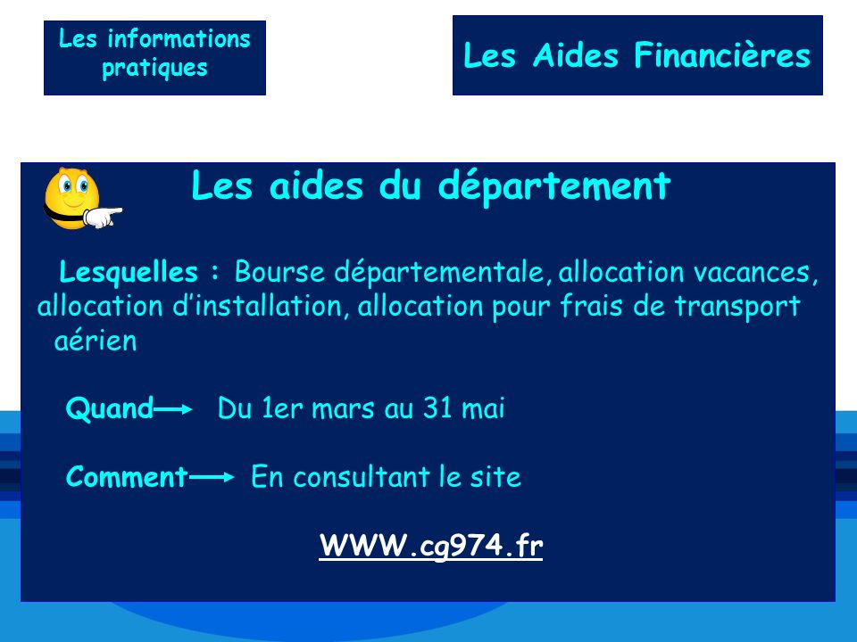 Les informations pratiques Les aides du département