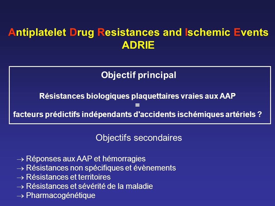 Antiplatelet Drug Resistances and Ischemic Events ADRIE