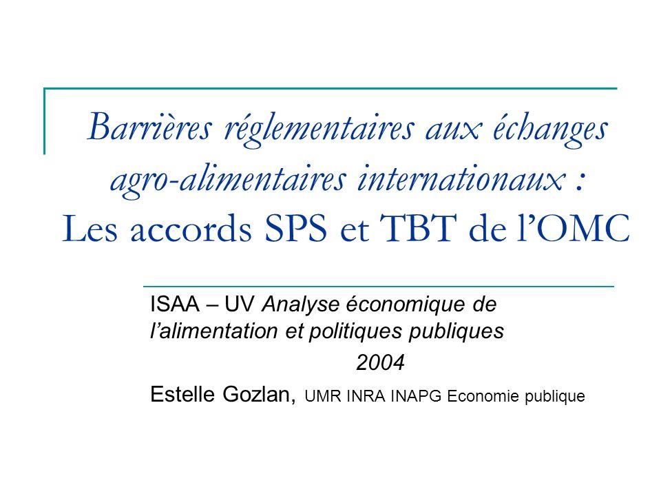 Barrières réglementaires aux échanges agro-alimentaires internationaux : Les accords SPS et TBT de l'OMC