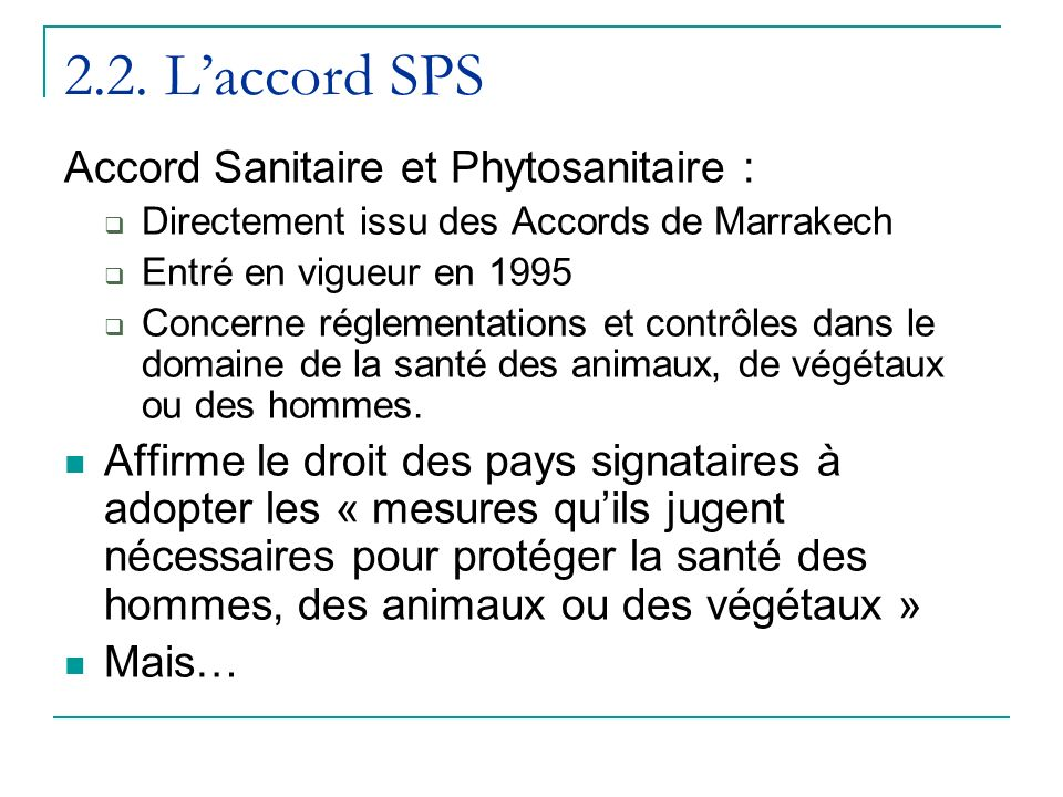 2.2. L'accord SPS Accord Sanitaire et Phytosanitaire :