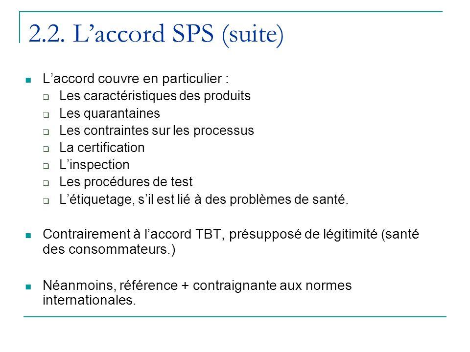 2.2. L'accord SPS (suite) L'accord couvre en particulier :