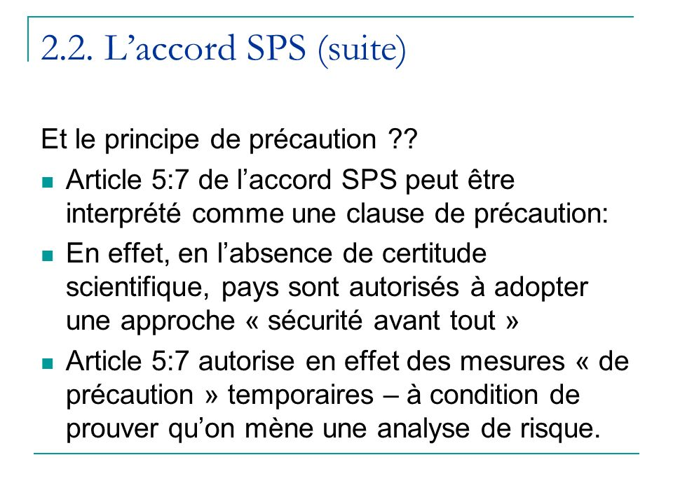 2.2. L'accord SPS (suite) Et le principe de précaution