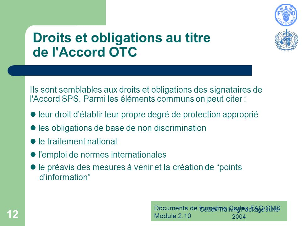 Droits et obligations au titre de l Accord OTC