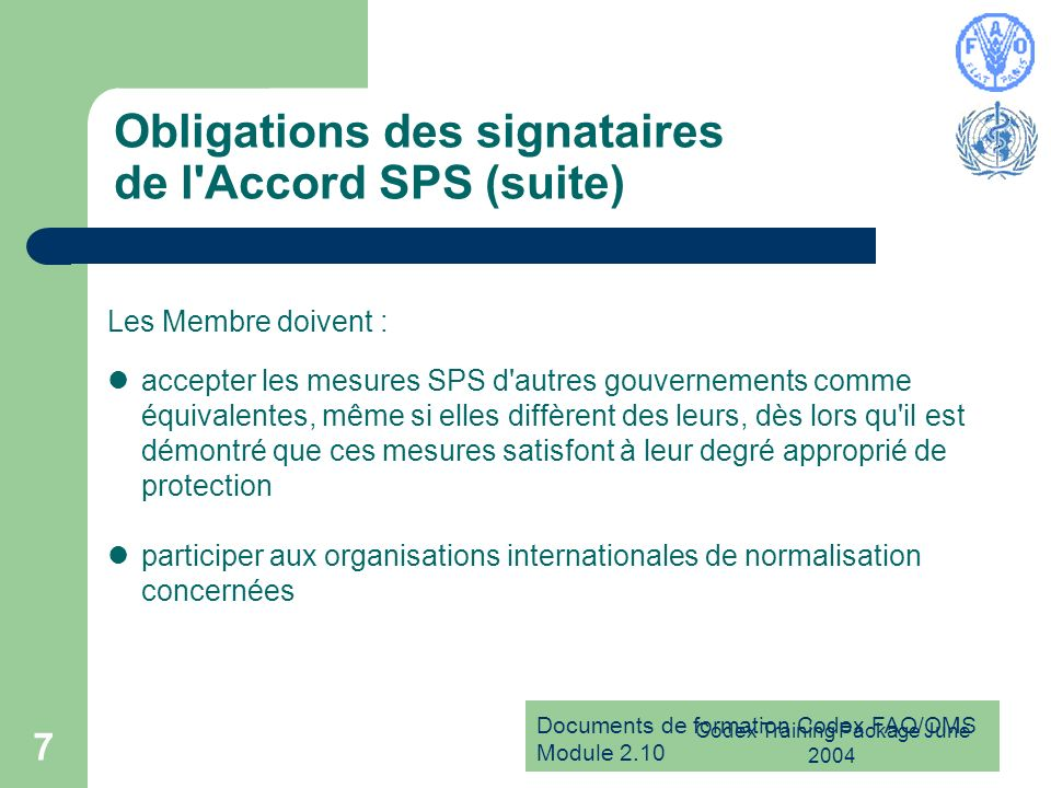 Obligations des signataires de l Accord SPS (suite)