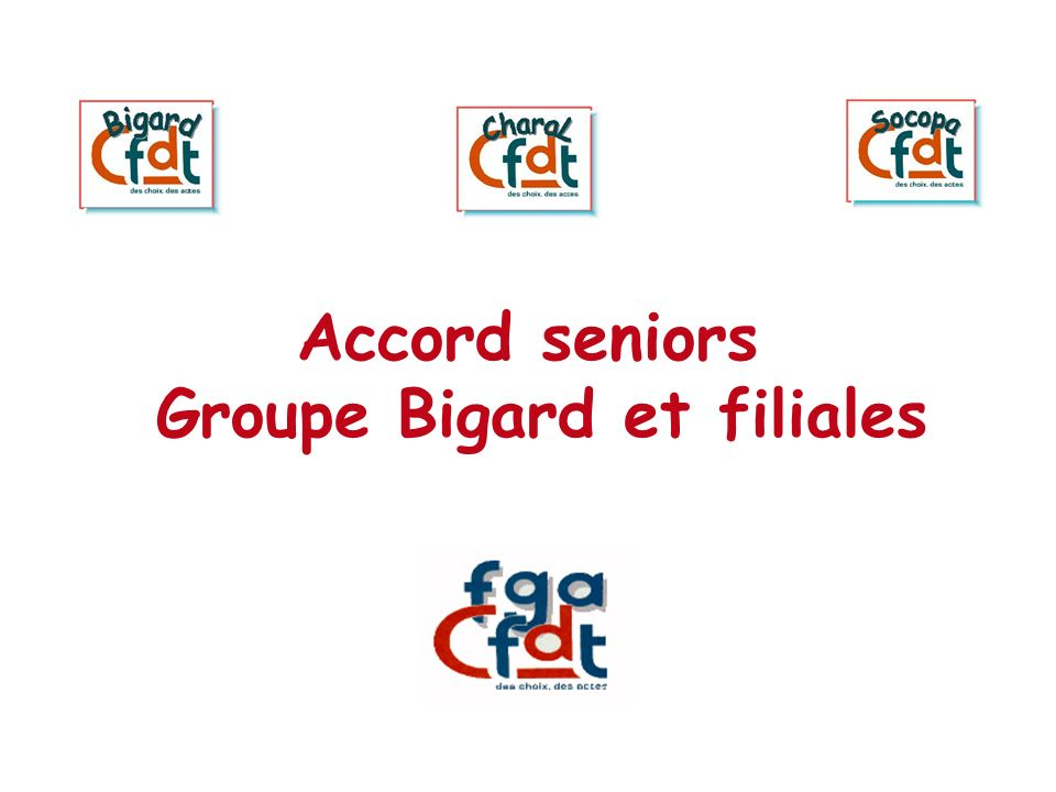 Accord seniors Groupe Bigard et filiales