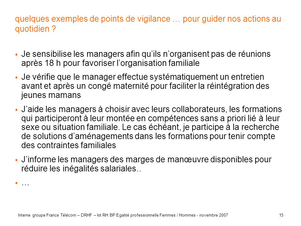 quelques exemples de points de vigilance … pour guider nos actions au quotidien