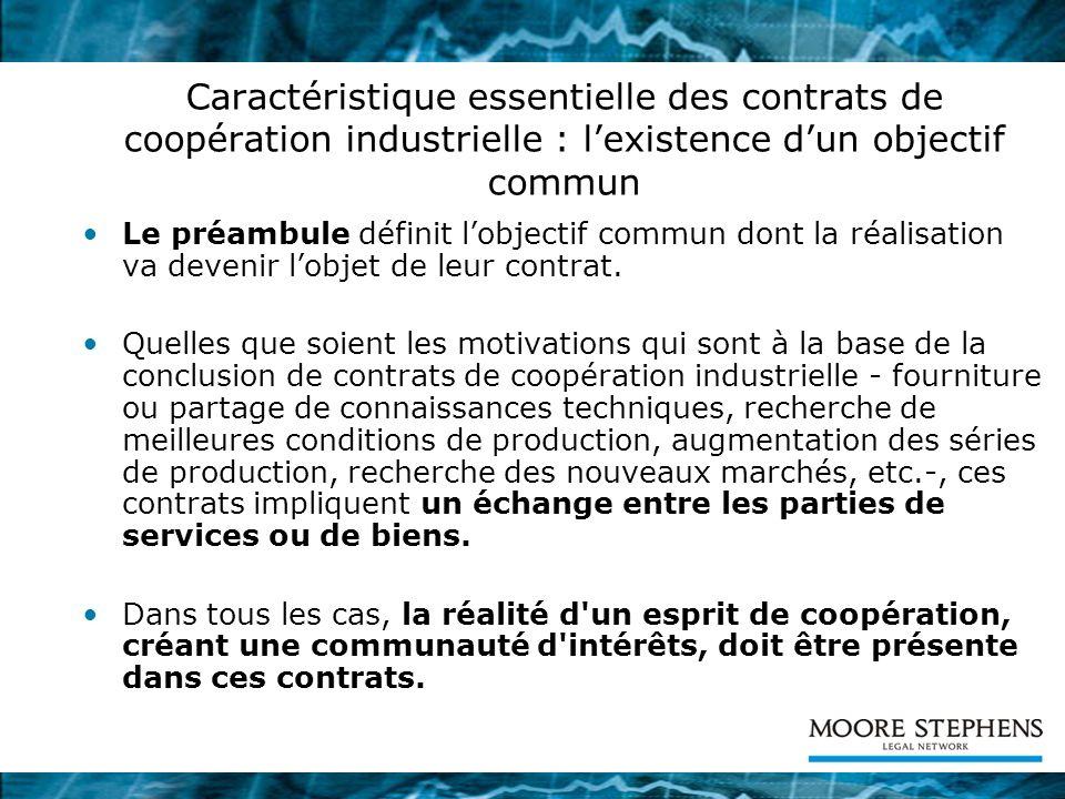 Caractéristique essentielle des contrats de coopération industrielle : l'existence d'un objectif commun