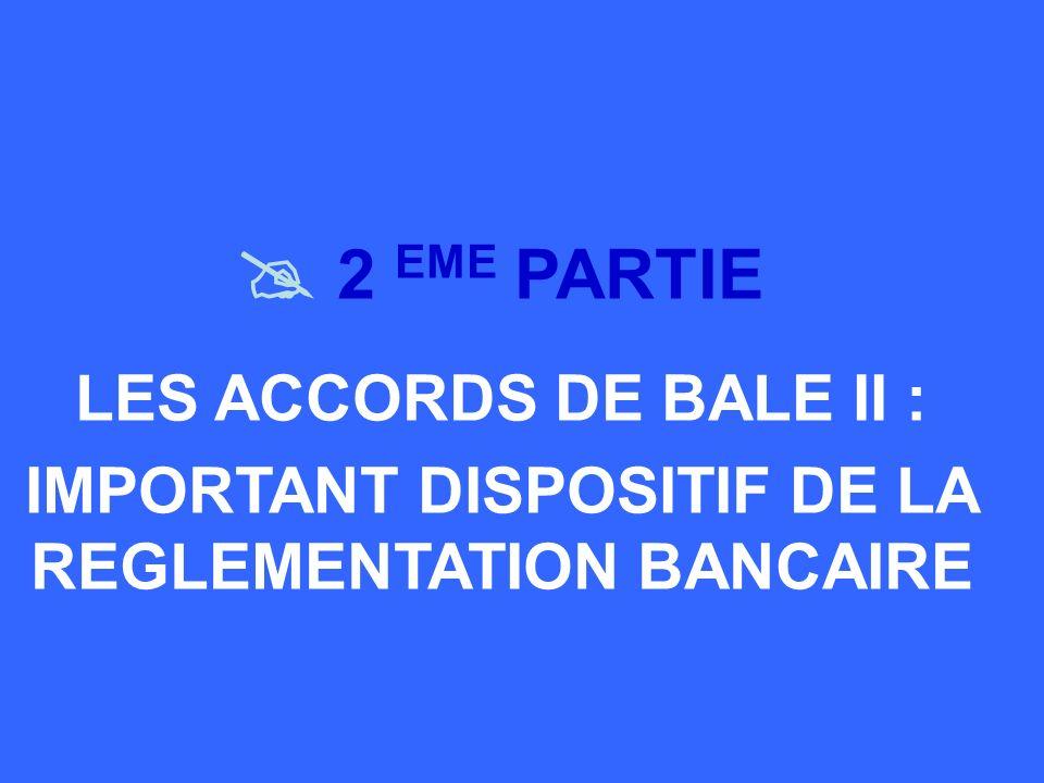 IMPORTANT DISPOSITIF DE LA REGLEMENTATION BANCAIRE