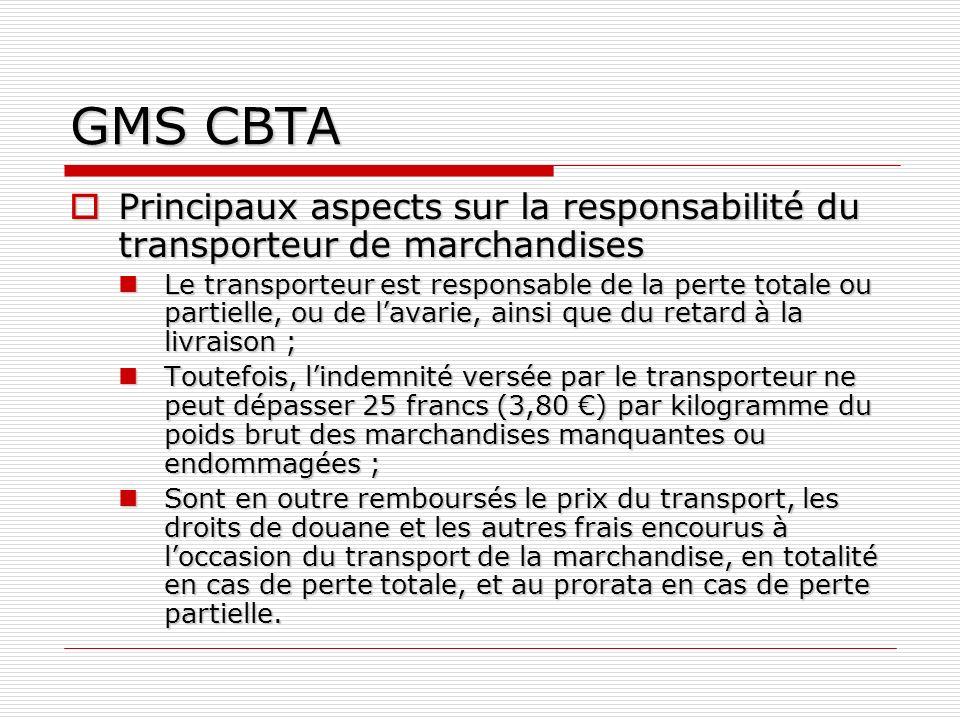 GMS CBTA Principaux aspects sur la responsabilité du transporteur de marchandises.