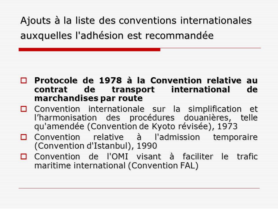 Ajouts à la liste des conventions internationales auxquelles l adhésion est recommandée