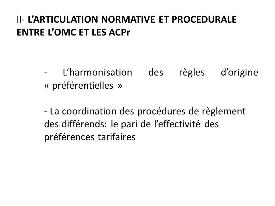 II- L'ARTICULATION NORMATIVE ET PROCEDURALE ENTRE L'OMC ET LES ACPr