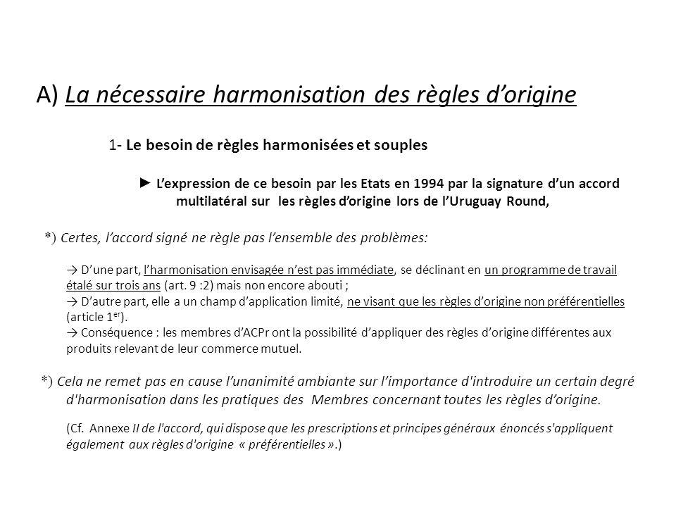 A) La nécessaire harmonisation des règles d'origine