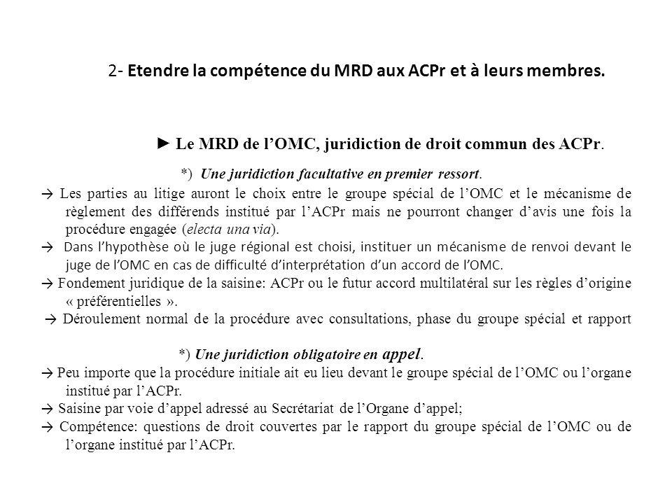 2- Etendre la compétence du MRD aux ACPr et à leurs membres.