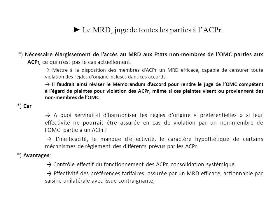 ► Le MRD, juge de toutes les parties à l'ACPr.