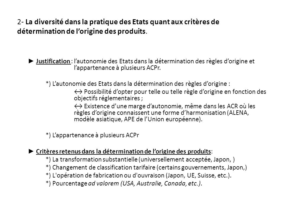 2- La diversité dans la pratique des Etats quant aux critères de détermination de l'origine des produits.