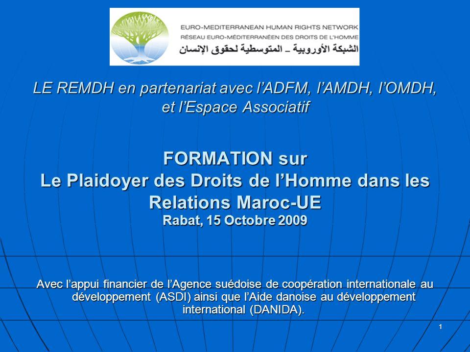 LE REMDH en partenariat avec l'ADFM, l'AMDH, l'OMDH, et l'Espace Associatif FORMATION sur Le Plaidoyer des Droits de l'Homme dans les Relations Maroc-UE Rabat, 15 Octobre 2009