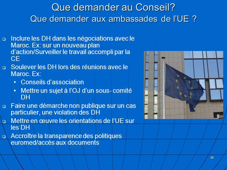 Que demander au Conseil Que demander aux ambassades de l'UE