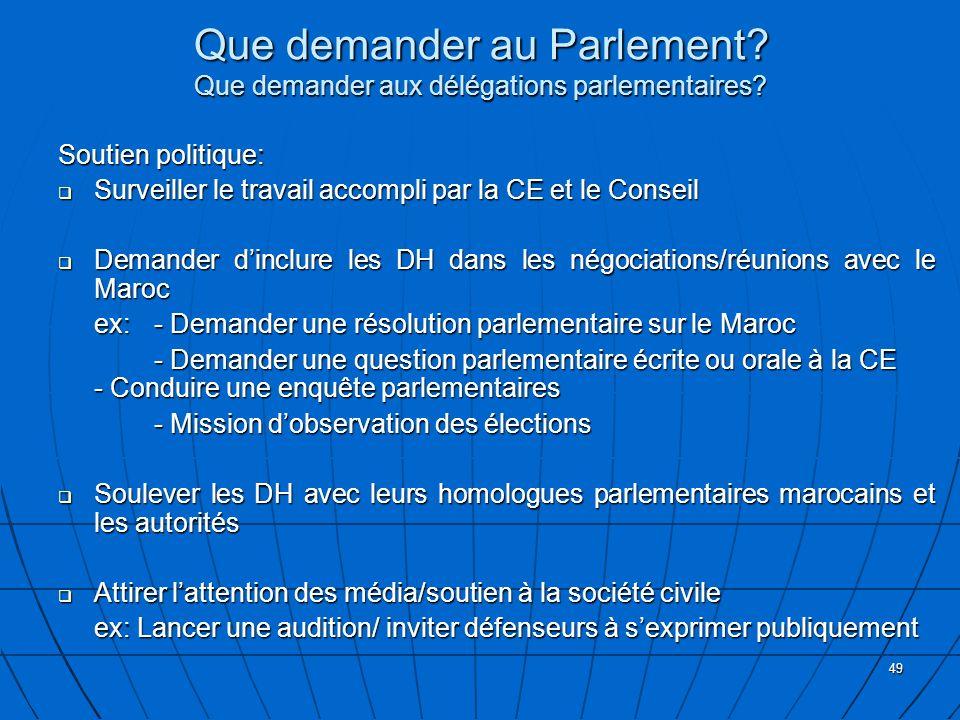 Que demander au Parlement Que demander aux délégations parlementaires