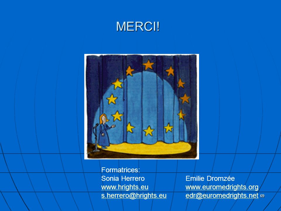MERCI! Formatrices: Sonia Herrero Emilie Dromzée