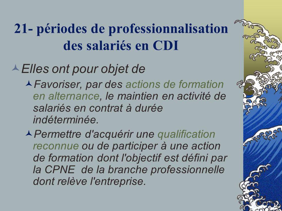 21- périodes de professionnalisation des salariés en CDI
