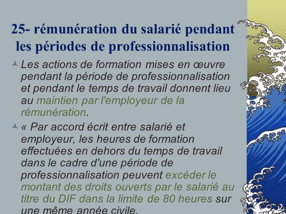25- rémunération du salarié pendant les périodes de professionnalisation