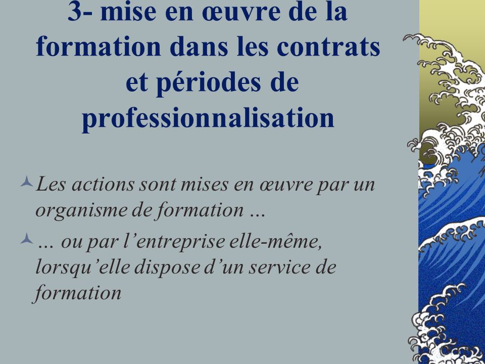 3- mise en œuvre de la formation dans les contrats et périodes de professionnalisation