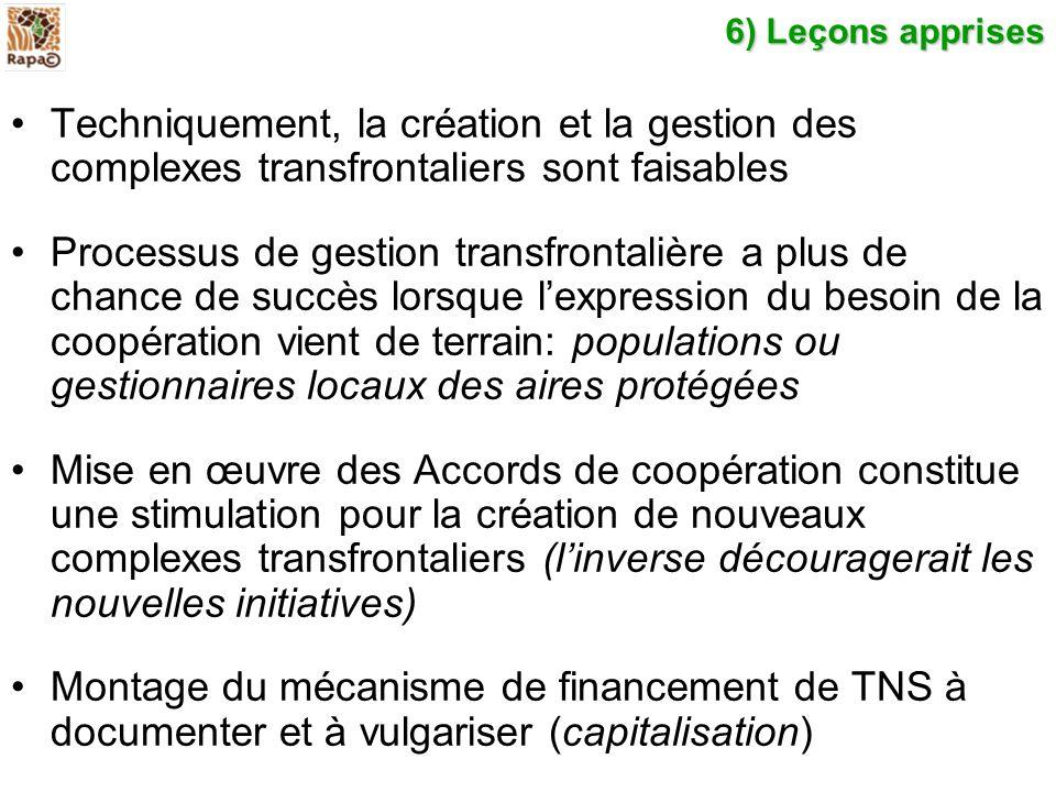 6) Leçons apprises Techniquement, la création et la gestion des complexes transfrontaliers sont faisables.