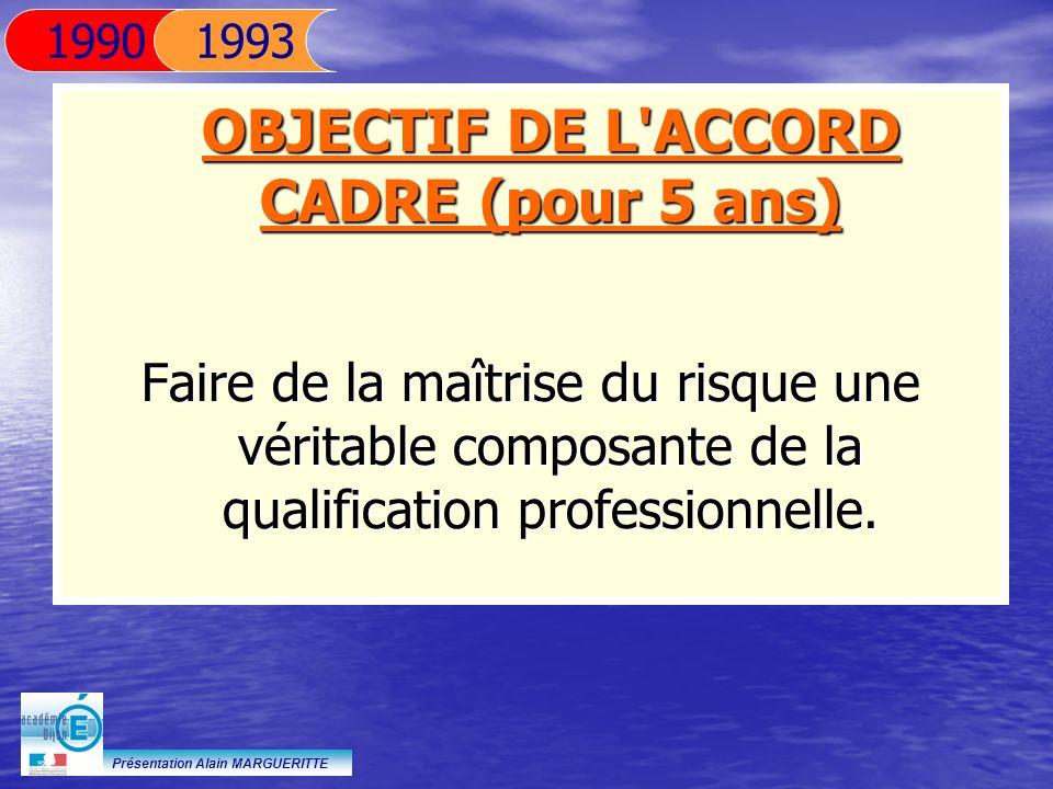OBJECTIF DE L ACCORD CADRE (pour 5 ans)
