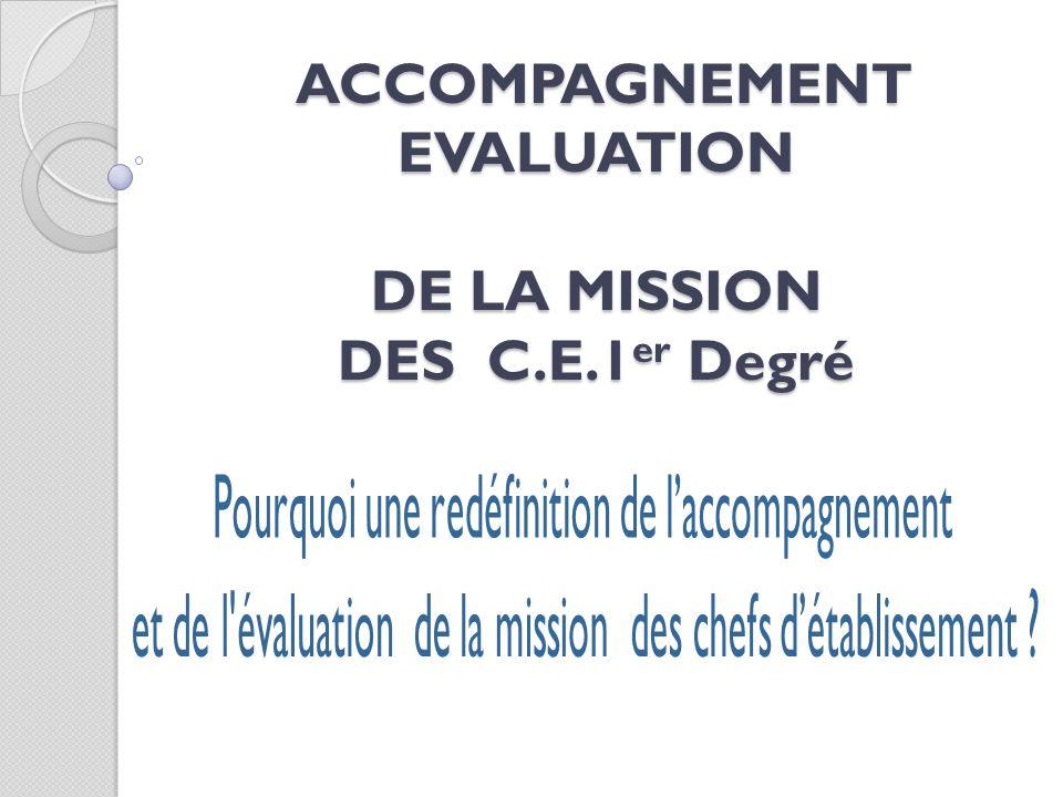 ACCOMPAGNEMENT EVALUATION DE LA MISSION DES C.E.1er Degré
