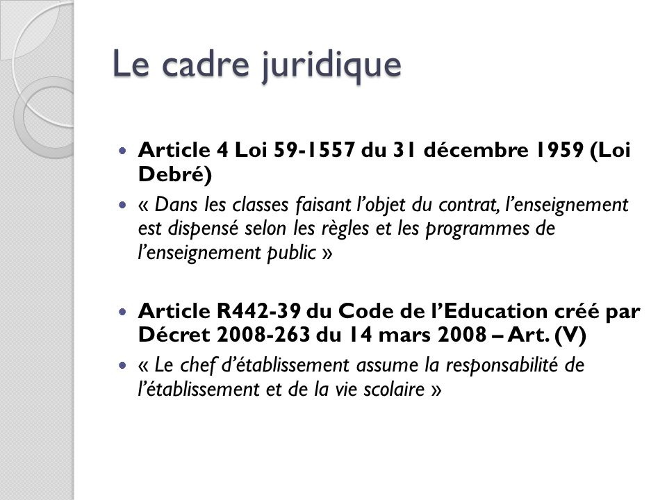 Le cadre juridique Article 4 Loi 59-1557 du 31 décembre 1959 (Loi Debré)