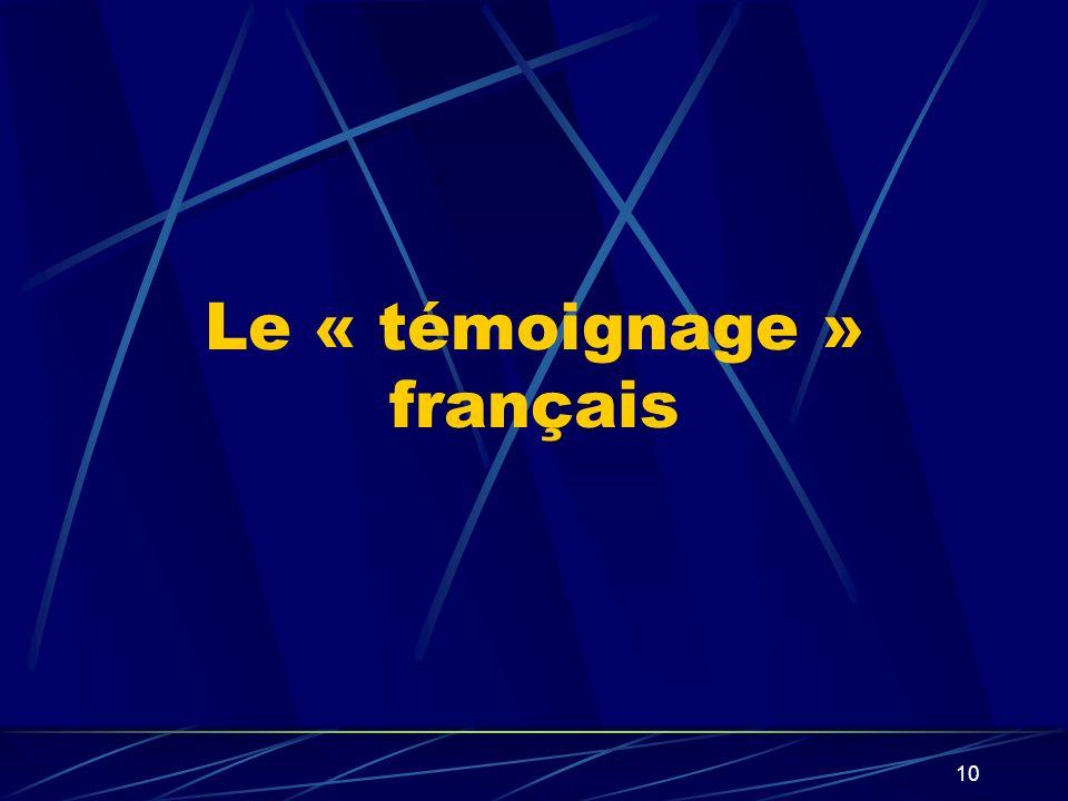 Le « témoignage » français