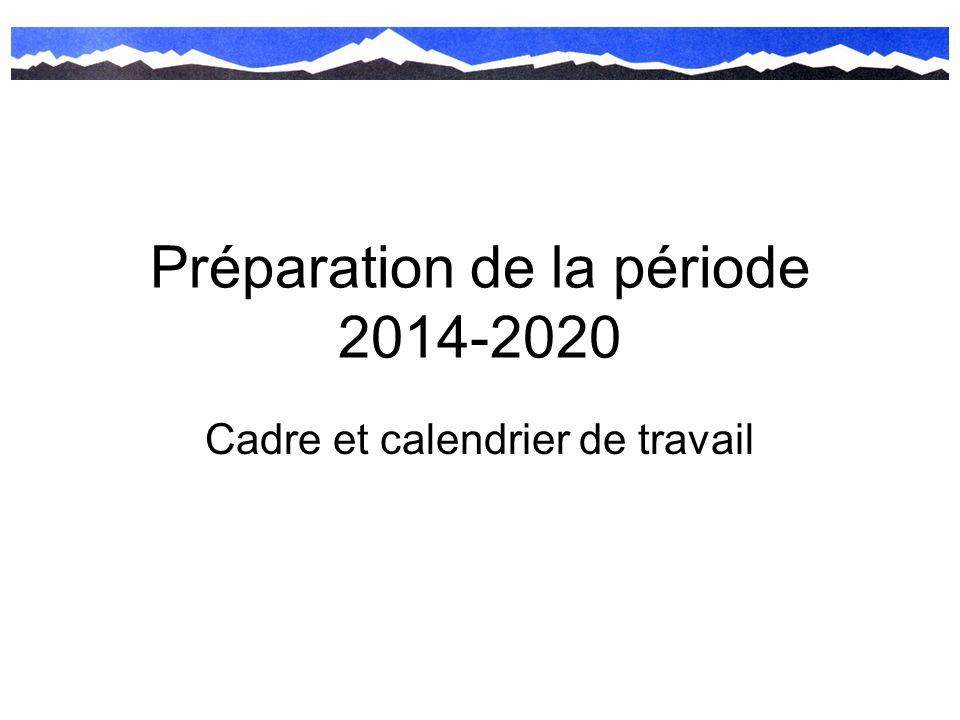 Préparation de la période 2014-2020
