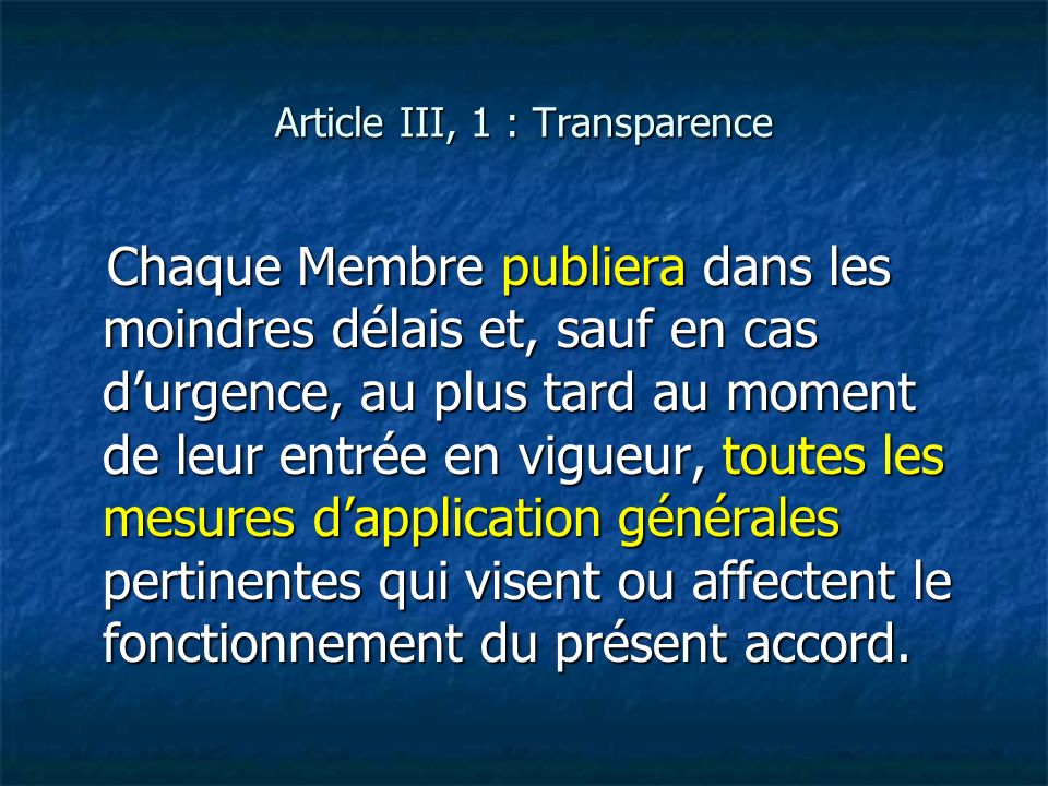 Article III, 1 : Transparence