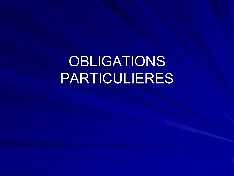 OBLIGATIONS PARTICULIERES