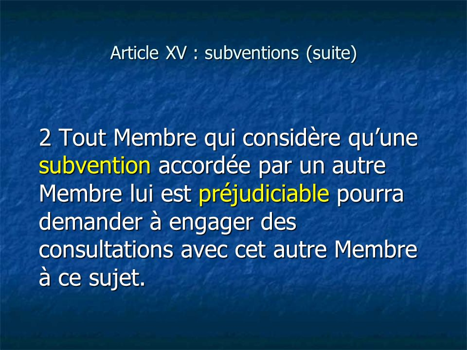 Article XV : subventions (suite)