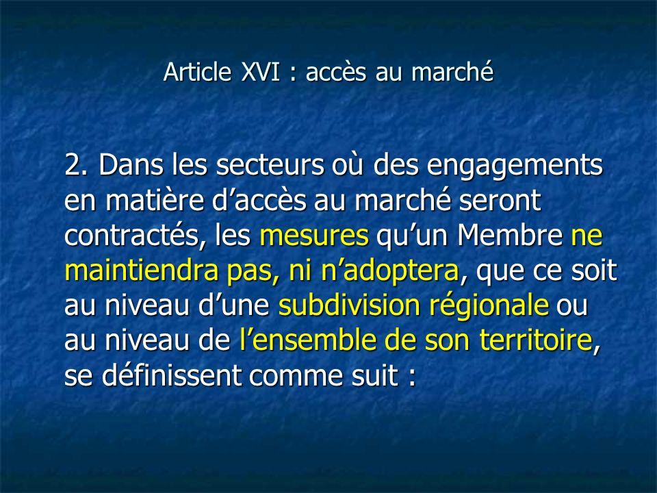 Article XVI : accès au marché