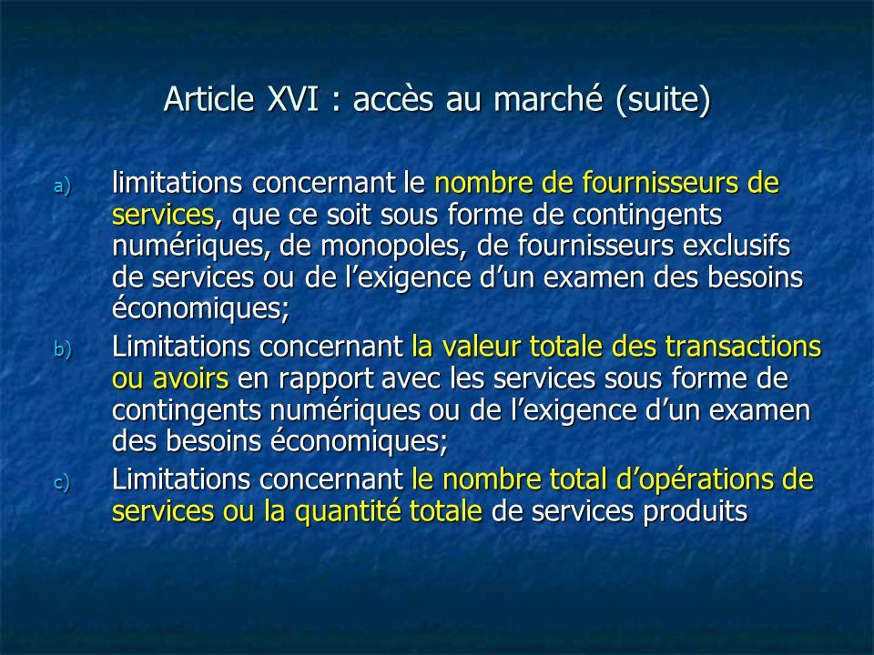 Article XVI : accès au marché (suite)