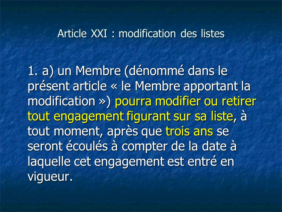 Article XXI : modification des listes
