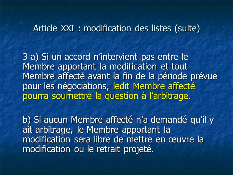 Article XXI : modification des listes (suite)