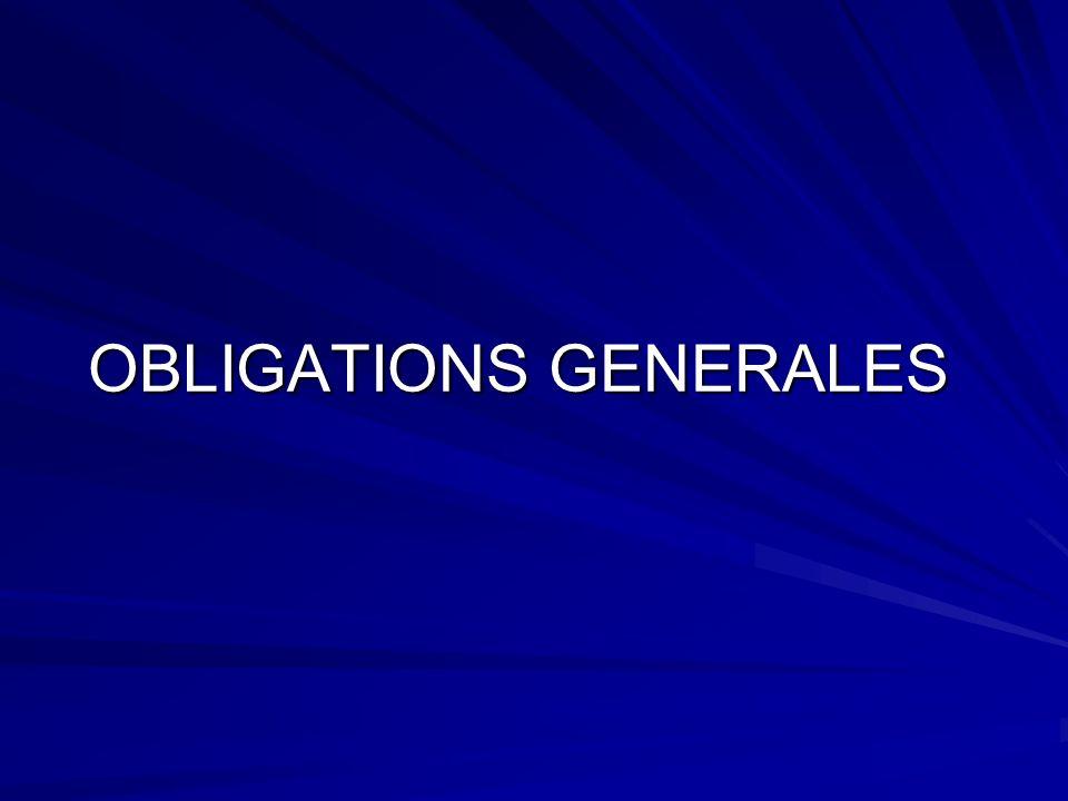 OBLIGATIONS GENERALES